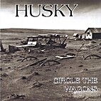 Circle the Wagons [sound recording] by Husky