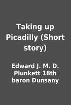 Taking up Picadilly (Short story) by Edward…