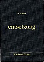Entsetzung by R. (Reinhard) Kiefer