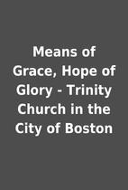 Means of Grace, Hope of Glory - Trinity…