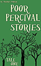 Poor Percival Stories (Tale 1): How Percival…