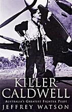 Killer Caldwell: Australia's Greatest…