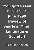 'You gotta read it' in TLS, 25 June 1999…