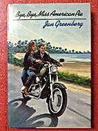 Bye, Bye Miss American Pie by Jan Greenberg