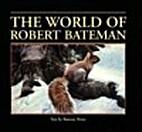 The World of Robert Bateman by Ramsay Derry