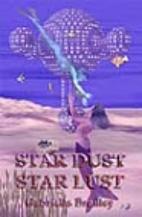 Stardust, Starlust by Gabriella Bradley