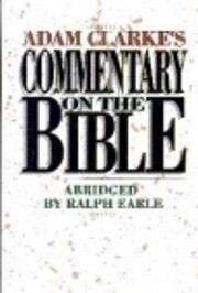Adam Clarke's Commentary on the Bible by…
