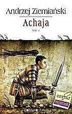 Achaja. Tom 1 by Andrzej Ziemianski