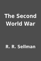 The Second World War by R. R. Sellman