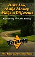 Have Fun, Make Money, Make a Difference by…