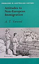 Attitudes to non-European immigration by A.…