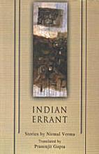 Indian errant: Selected stories of Nirmal…