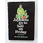 Jaybirds Go to Hell on Friday, and Other…