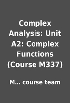 Complex Analysis: Unit A2: Complex Functions…