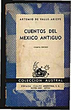 Cuentos del México antiguo by Artemio de…