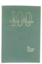 One Hundred Short Prayers by May S. Hilburn