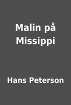 Malin på Missippi by Hans Peterson