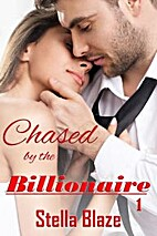 Chased by the Billionaire, Bk. 1 by Stella…