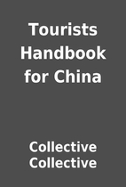 Tourists Handbook for China by Collective…