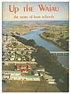 Up the Waiau : the story of four schools :…