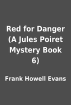 Red for Danger (A Jules Poiret Mystery Book…