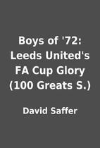 Boys of '72: Leeds United's FA Cup Glory…