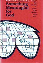 Something Meaningful for God by C J Dyck