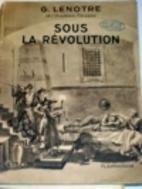 Sous la revolution by G. Lenotre