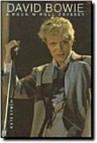 David Bowie: A Rock 'N' Roll Odyssey by Kate…