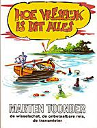 Hoe vreselijk is dit alles by Marten Toonder