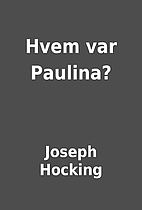 Hvem var Paulina? by Joseph Hocking