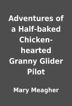 Adventures of a Half-baked Chicken-hearted…