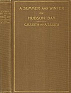 A summer and winter on Hudson Bay, by C. K.…
