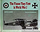 The Planes They Flew in World War I by David…