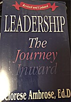 Leadership: The Journey Inward by Delorese…