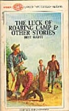The Luck of Roaring Camp & Other Stories by…