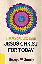 Jesus Christ for today by George W. Stroup