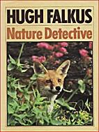Nature Detective by Hugh Falkus