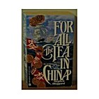 For All the Tea in China by Stephen Sheppard