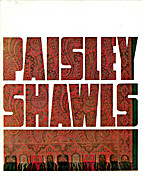 Paisley shawls: a chapter of the industrial…