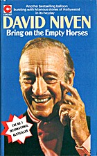 Bring on the empty horses / David Niven by…