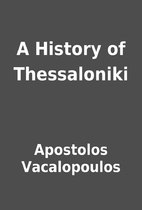 A History of Thessaloniki by Apostolos…