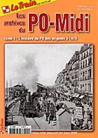 Les archives du PO-Midi - Tome 1: L'histoire…