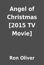 Angel of Christmas [2015 TV Movie] by Ron…
