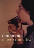 Democracia e Livre Iniciativa: Política,…