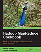 Hadoop MapReduce Cookbook by Srinath Perera