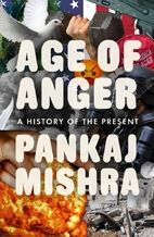 Age of Anger: A History of the Present by…