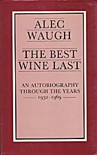 Best Wine Last by Alec Waugh