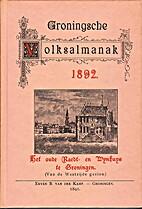 Groningsche volksalmanak 1892 by J.A. Feith