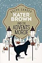 Kater Brown und die Adventsmorde by Ralph…